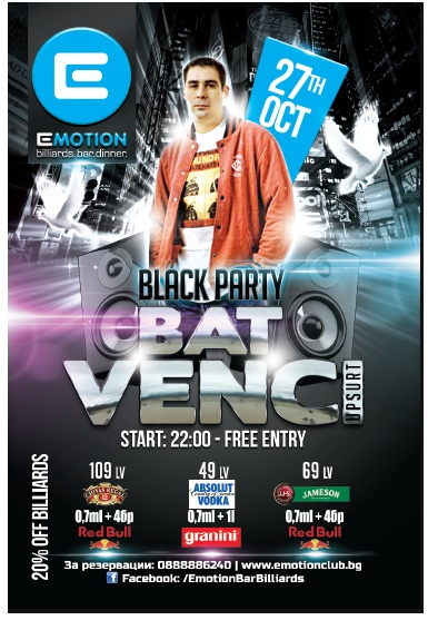 Flaer for Black Party with Bat Venci in Emotion club, Sofia. More flyer at https://www.pixelhut.net/flyers