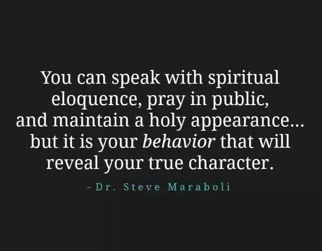 And in your treatment of others. See how that works? Matthew 23!!!