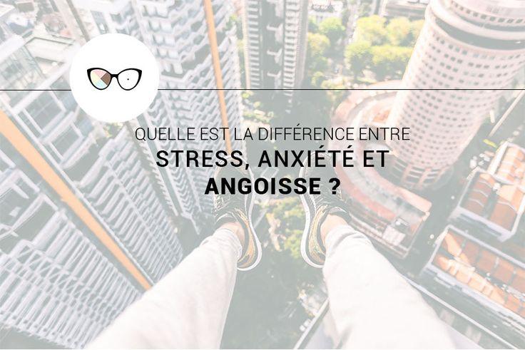 Quelle est la différence entre stress, anxiété et angoisse ? http://www.thepsycoblog.com/difference-angoisse-stress-anxiete/