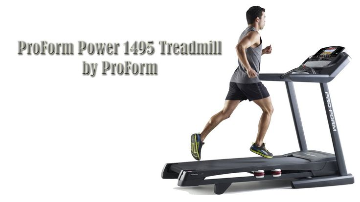 ProForm Power 1495 Treadmill Review