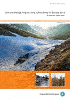 Climate change, impacts and vulnerability in Europe 2012 / European Environment Agency (EEA), EEA Report No 12/2012