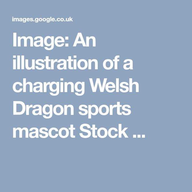 Image: An illustration of a charging Welsh Dragon sports mascot Stock ...