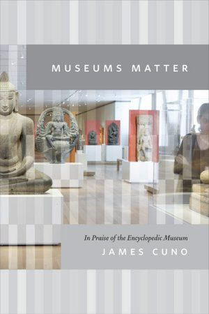 Open Book: Museums Matter, by James CunoJames Of Arci, Open Book, Cuno Museums, Encyclop Museums, Museums Matter, James Cuno, Museumspubl History, Museums Class, Encycloped Museums