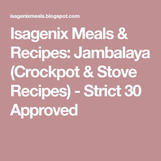 Isagenix Meals & Recipes: Jambalaya (Crockpot & Stove Recipes) - Strict 30 Approved