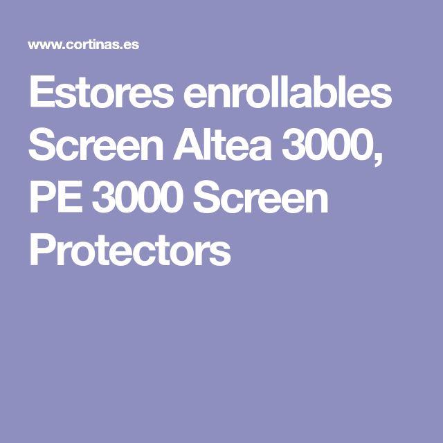 Estores enrollables Screen Altea 3000, PE 3000 Screen Protectors