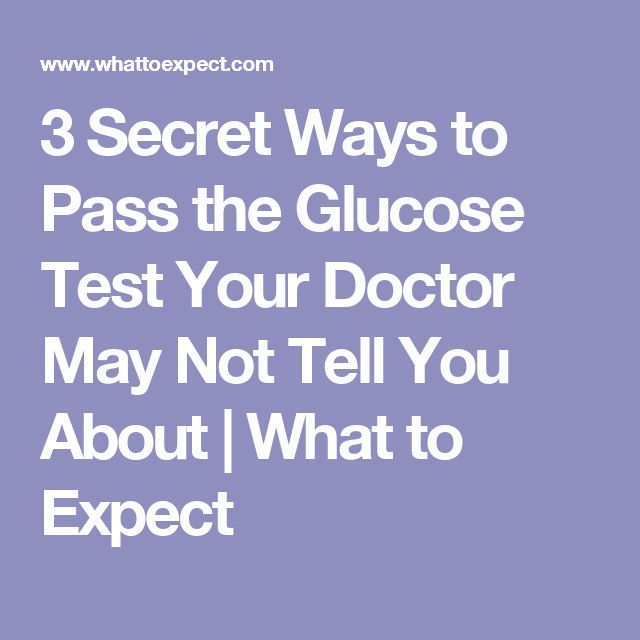 3 Secret Ways to Pass the Glucose Test Your Doctor May Not Tell You About | What to Expect