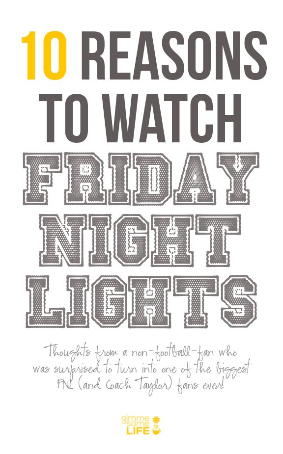 10 reasons to watch Friday Night Lights (the tv show) -- even if you don't love football! Clear eyes, full hearts, can't lose.