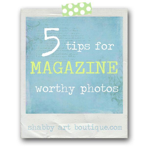 5 tips for MAGAZINE worthy photos