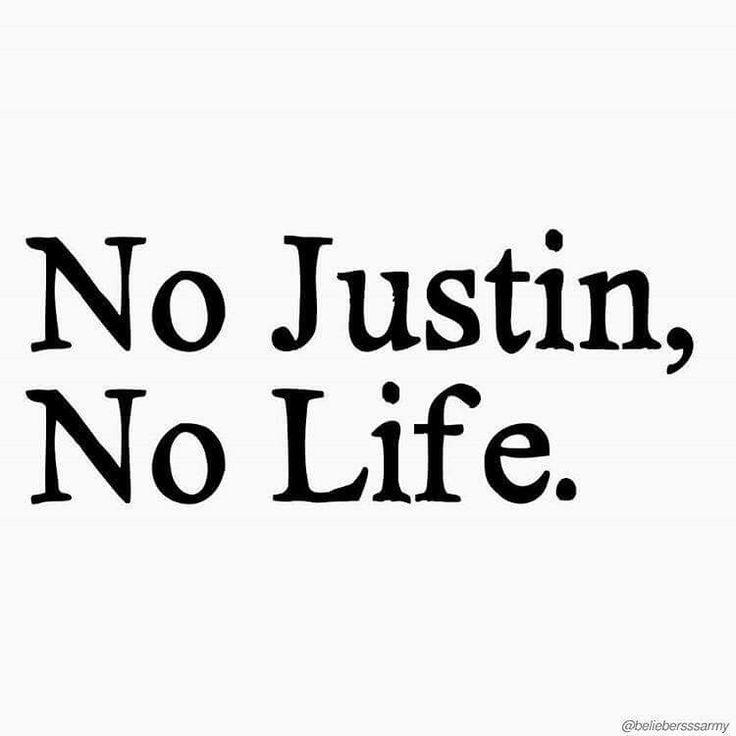 No Justin, No Life