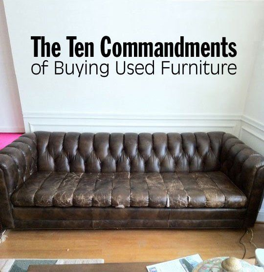 This is list is everything I would say- great info!   The Ten Commandments of Buying Used Furniture