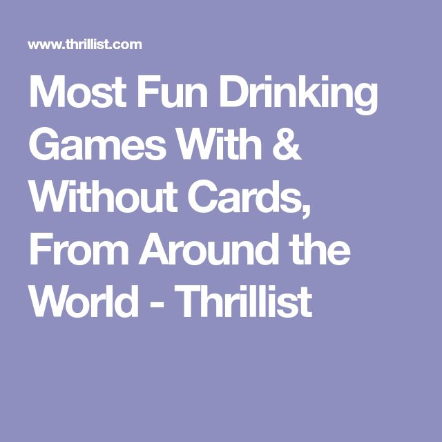 Most Fun Drinking Games With & Without Cards, From Around the World - Thrillist