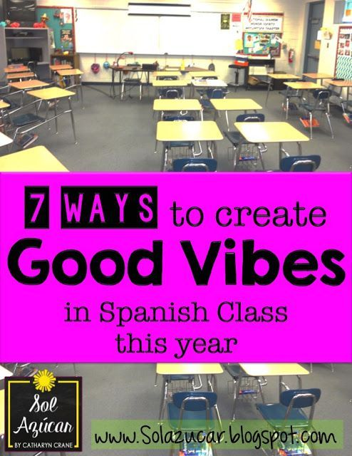Blog Post - 7 ways to create GOOD VIBES in Middle & High School Spanish Class this year