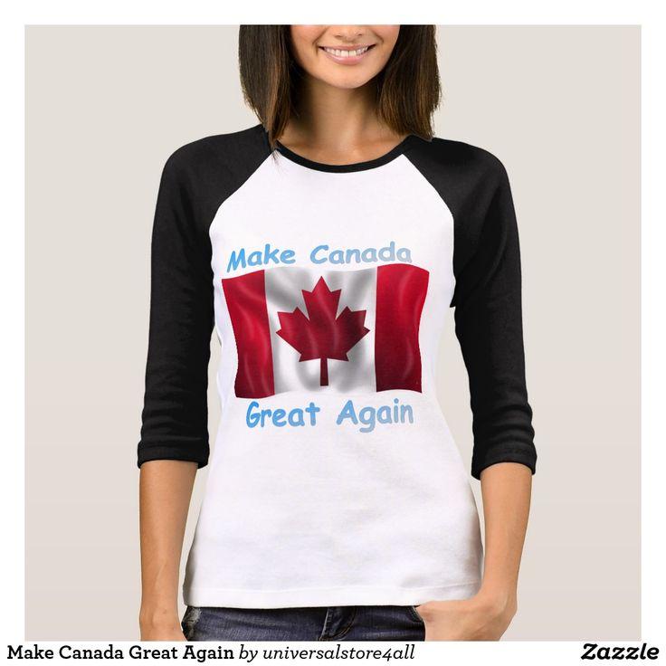 Make Canada Great Again T-Shirt
