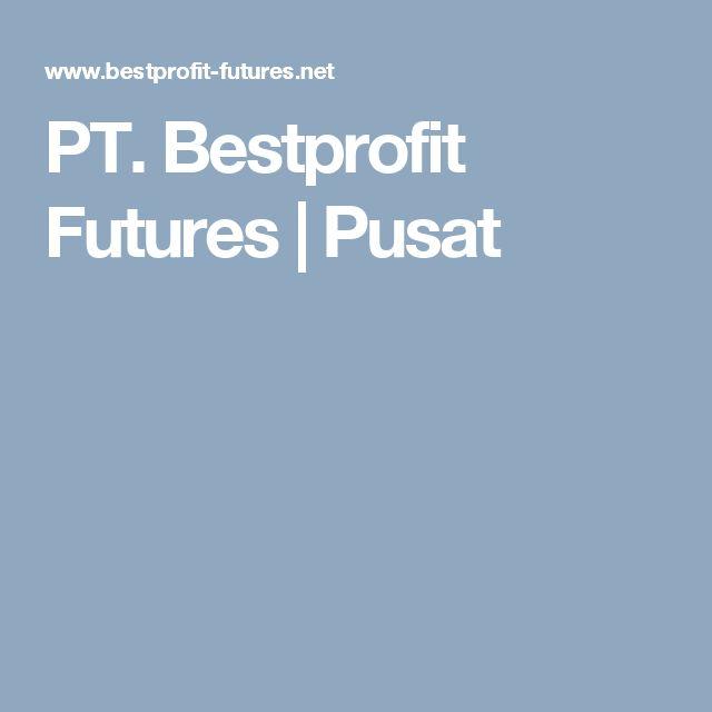 PT. Bestprofit Futures | Pusat