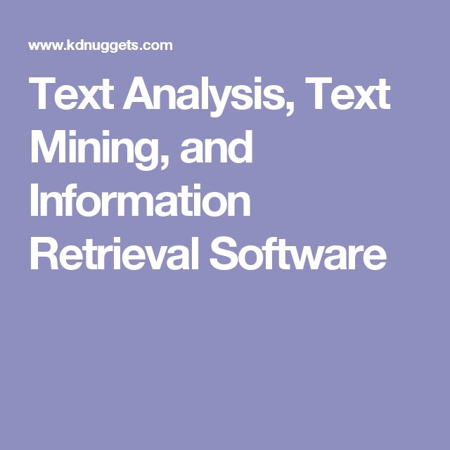 Text Analysis, Text Mining, and Information Retrieval Software