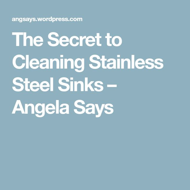 The Secret to Cleaning Stainless Steel Sinks – Angela Says