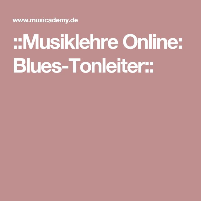 ::Musiklehre Online: Blues-Tonleiter::