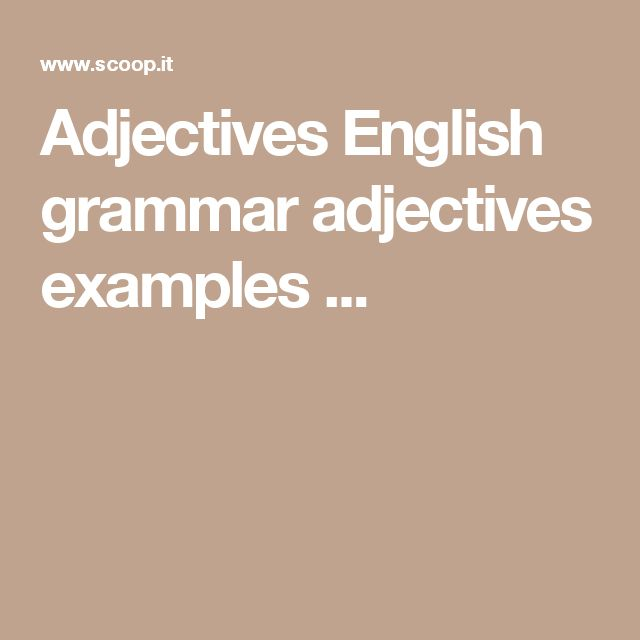 Adjectives English grammar adjectives examples ...