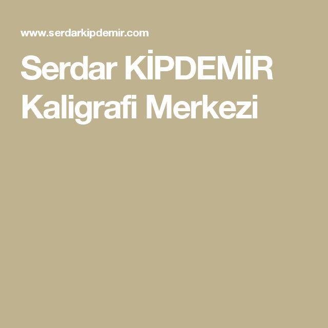 Serdar KİPDEMİR Kaligrafi Merkezi