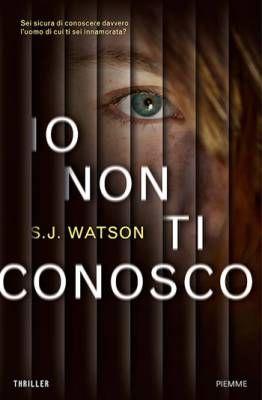 54 best book images on pinterest libraries books and book io non ti conosco di sj watson maestro del thriller psicologico fandeluxe Image collections