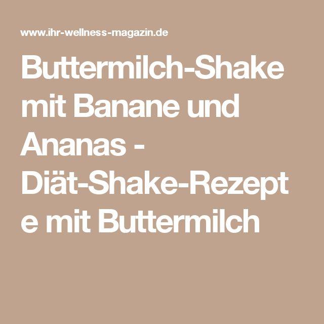 Buttermilch-Shake mit Banane und Ananas - Diät-Shake-Rezepte mit Buttermilch