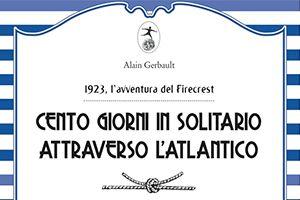 Alain Gerbault, 'Cento giorni in solitario attraverso l'Atlantico'