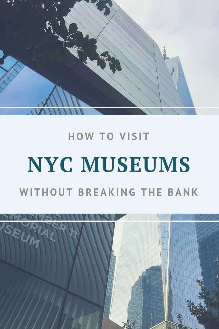 How To Visit New York City Museums Without Breaking The Bank With Images Visiting Nyc New York City Museums Visit New York City