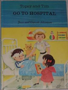Topsy & Tim Go To Hospital - Jean and Gareth Adamson