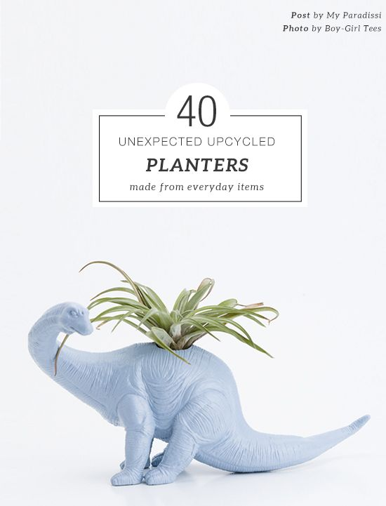 40 unexpected upcycled planters made from everyday household items | My Paradissi