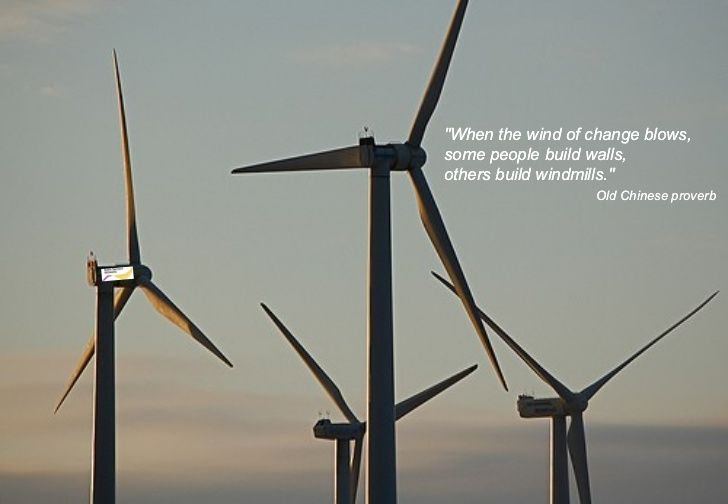 """""""When the wind of #change blows some people build walls, others build windmills"""" -- Chinese Proverb #quote #quotes"""