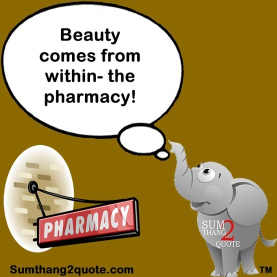 #quoteoftheday #quotes #funny #humor #beauty #pharmacy #lol #lmao #silly #sumthang2quote