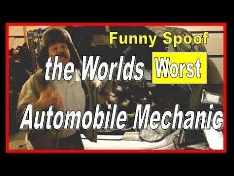 The Worst Auto Mechanic - Funny Spoof - The world's worst automobile mechanic Have you seen the worst auto mechanic? The worlds worst automotive mechanic is here. Meet Bob the worlds worst automobile mechanic ever. This short funny video spoof will have you in stitches. The worst auto mechanic.