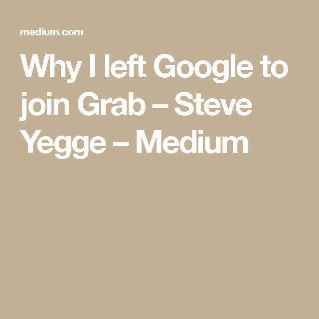 Why I left Google to join Grab – Steve Yegge – Medium