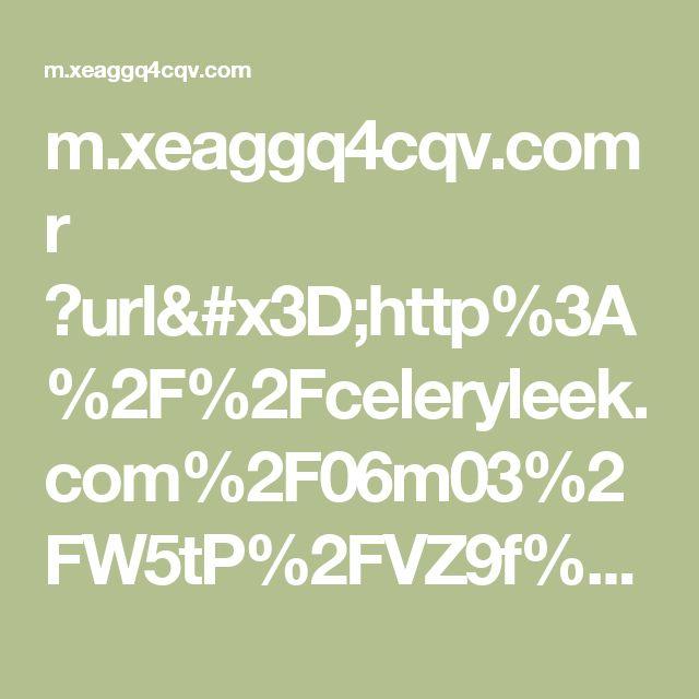 m.xeaggq4cqv.com r ?url=http%3A%2F%2Fceleryleek.com%2F06m03%2FW5tP%2FVZ9f%2FDdMKHafI6vyUwoduNfi1BEaeDLpq3ljhS4DUqeXdjnJU-E1EUXdZjA%3FX5I%3DFR_Mainstream_CPI_Android_iPhone%26cid%3D20170727031555099a31-0ODNT1s
