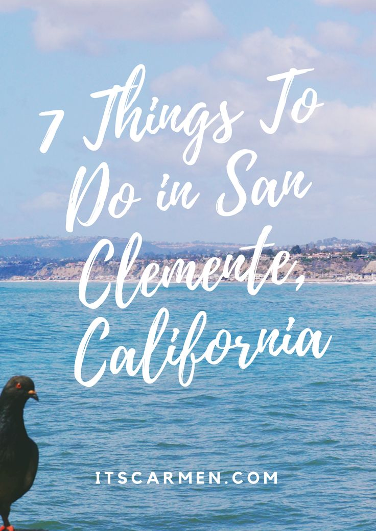 7 THINGS TO DO IN SAN CLEMENTE, CALIFORNIA
