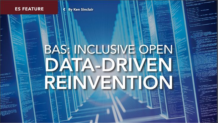 "BAS's - Inclusive Open Data-Driven Reinvention Once we presented the question to industry experts what are the ""BAS Trends for 2018"" , this article created itself, the title and pull quotes all evolved from the quoted thoughts."