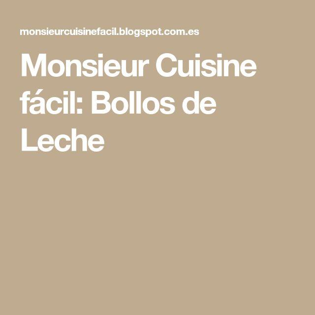 Monsieur Cuisine fácil: Bollos de Leche