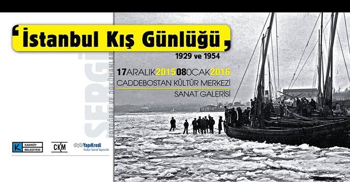 İstanbul Kış Günlüğü: 1929 ve 1954 / SERGİ İstanbul Kış Günlüğü: 1929 ve 1954 17 Aralık - 08 Ocak 2015 Fotoğraf Sergisi Fotoğraf tarihçisi ve koleksiyoncu Cengiz Kahraman'ın hazırladığı Yapı Kredi