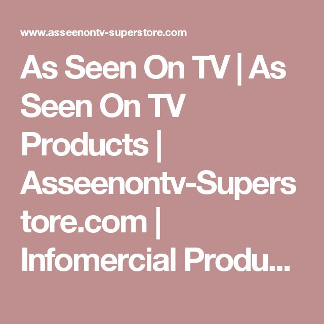 As Seen On TV | As Seen On TV Products | Asseenontv-Superstore.com | Infomercial Products