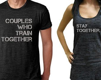 Couples Who Train Together Stay Together Shirt Set. Couples Workout Burnout Tops. Mens Gym Shirt. Womens Gym Tank. Fitness Tank Tops.