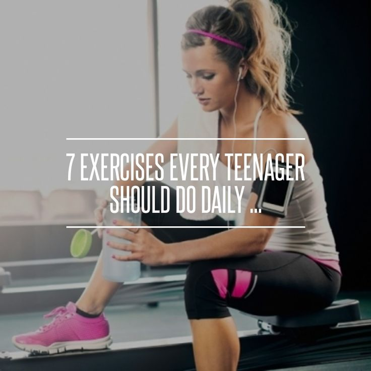 7 Exercises Every Teenager Should Do Daily Teen