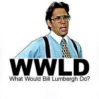 Image result for bill lumbergh meme