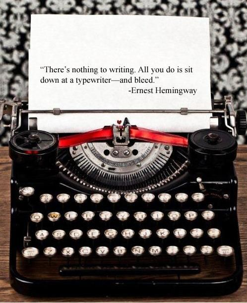 Theres Nothing to writing   Quotes about Writing