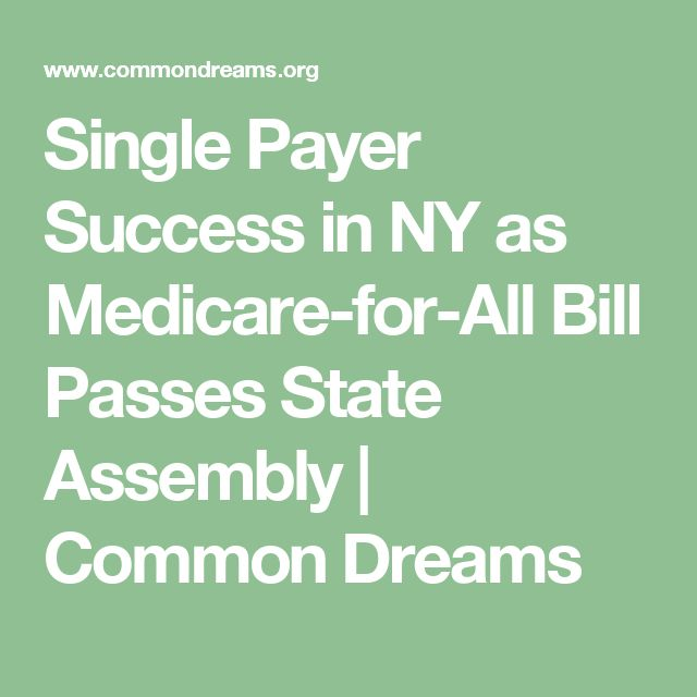 Single Payer Success in NY as Medicare-for-All Bill Passes State Assembly |