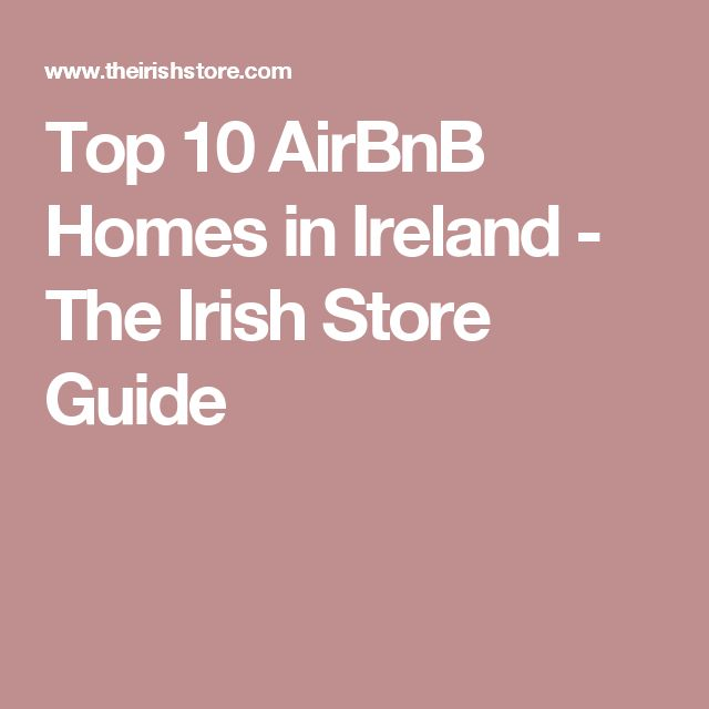 Top 10 AirBnB Homes in Ireland - The Irish Store Guide