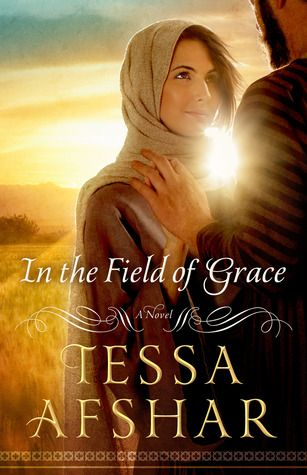"""My book review for """"In the Field of Grace"""" by Tessa Afshar. Very fantastic and enjoyable read. :)"""