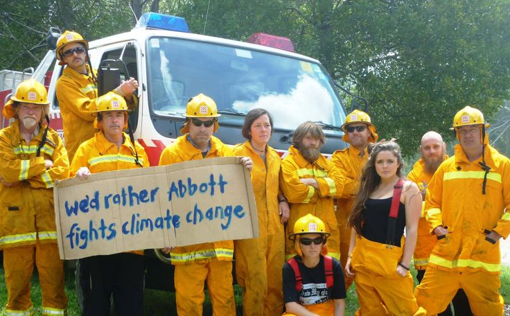 We'd rather Abbott fights climate change... from the people currently risking their lives in bushfires generated by another year of record temperatures