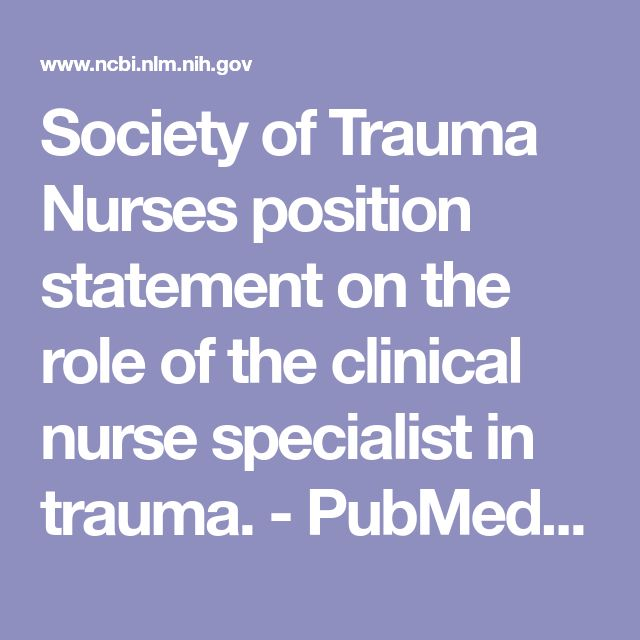 Society of Trauma Nurses position statement on the role of the clinical nurse specialist in trauma.  - PubMed - NCBI
