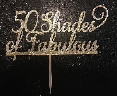 50 Shades of Fabulous Cake Topper, Birthday, Wedding,  Anniversary  | eBay