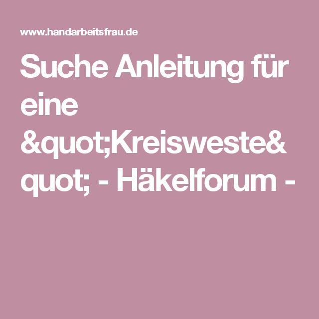"""Suche Anleitung für eine """"Kreisweste""""  - Häkelforum -"""